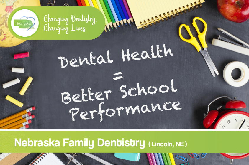 Dental Health Better School Performance lincoln ne Lincoln NE