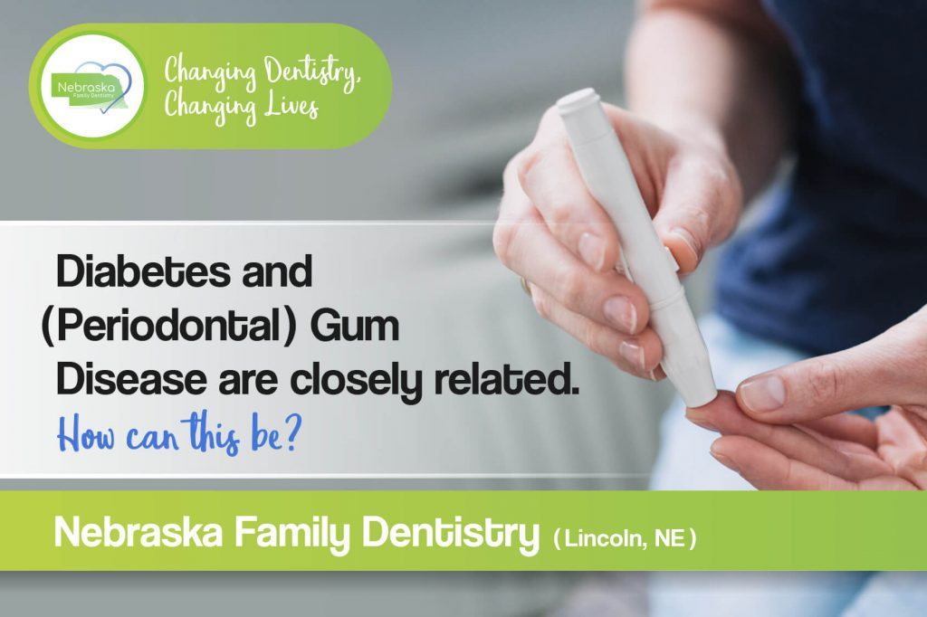 diabetes and periodontal gum disease are closely related in Lincoln NE