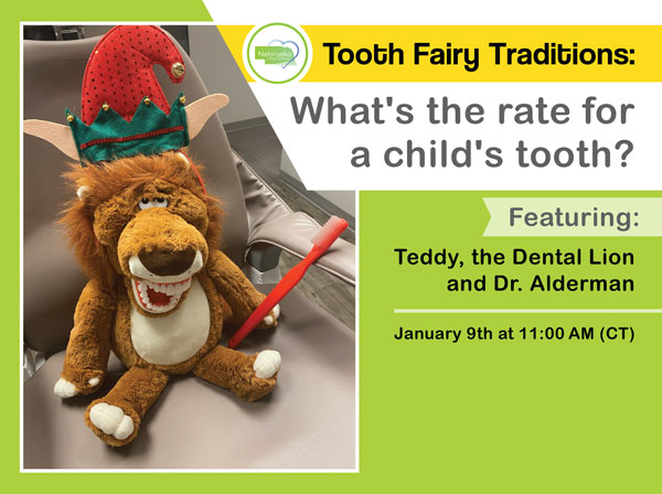 """Image of a banner with Teddy, the Dental Lion, asking """"What's the rate for a child's tooth?"""" Learn secrets about the tooth fairy and more."""